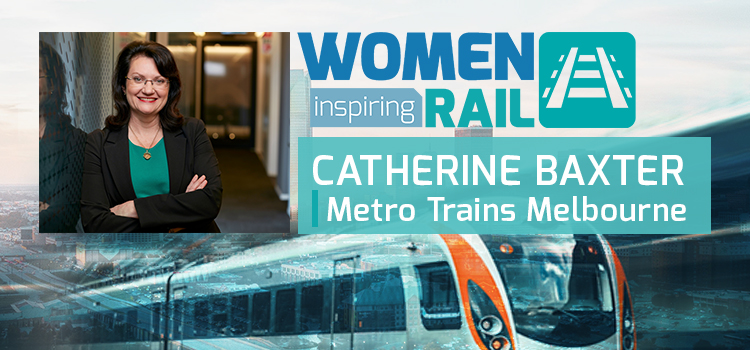 Women Inspiring Rail: A Q&A with Catherine Baxter, Metro Trains Melbourne