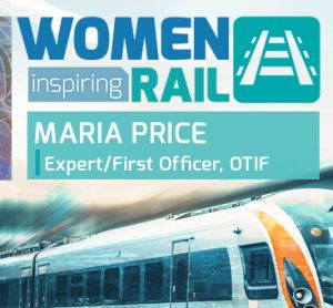 Women Inspiring Rail: A Q&A with Maria Price, Expert/First Officer at OTIF