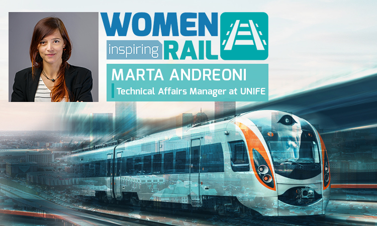 Women Inspiring Rail: A Q&A with Marta Andreoni, Technical Affairs Manager at UNIFE