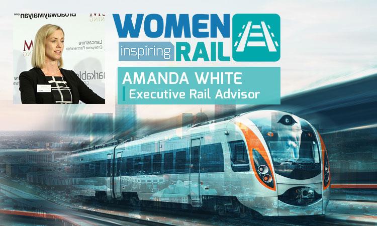 Women Inspiring Rail: Q&A with Amanda White, Rail Adviser