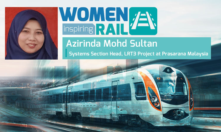 Women Inspiring Rail: Q&A with Azirinda Mohd Sultan, Systems Section Head at Prasarana Malaysia