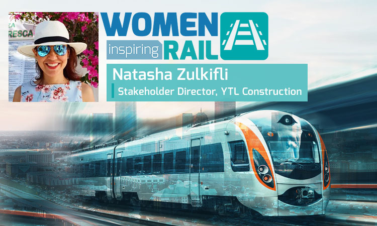 Women Inspiring Rail: Q&A with Natasha Zulkifli, Founder & Director, Women in Rail Malaysia