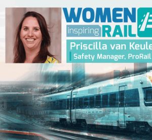 Women Inspiring Rail: Q&A with Priscilla van Keulen, Safety Manager at ProRail